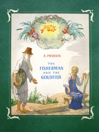 Pushkin, A. The Fisherman and the Goldenfish