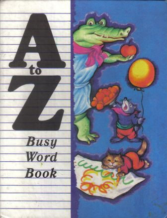 A to Z. Busy word book